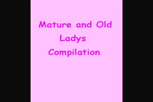 aged and old ladys compilation